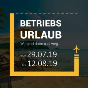 Betriebsurlaub Sommer 2019